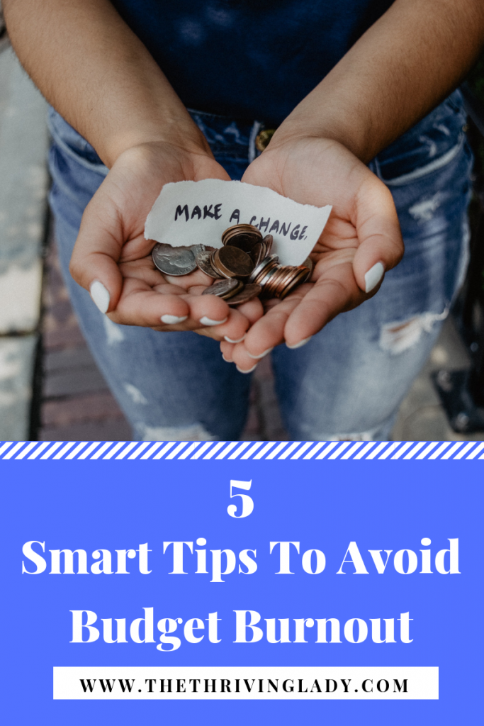 5 Smart Tips To Avoid Budget Burnout