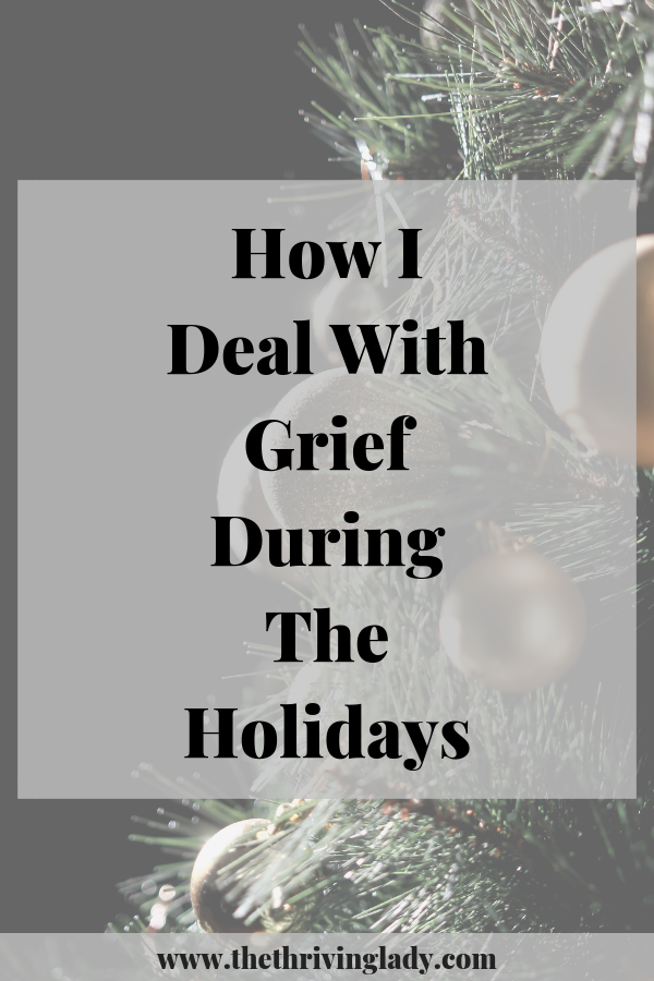 How I Deal With Grief During The Holidays